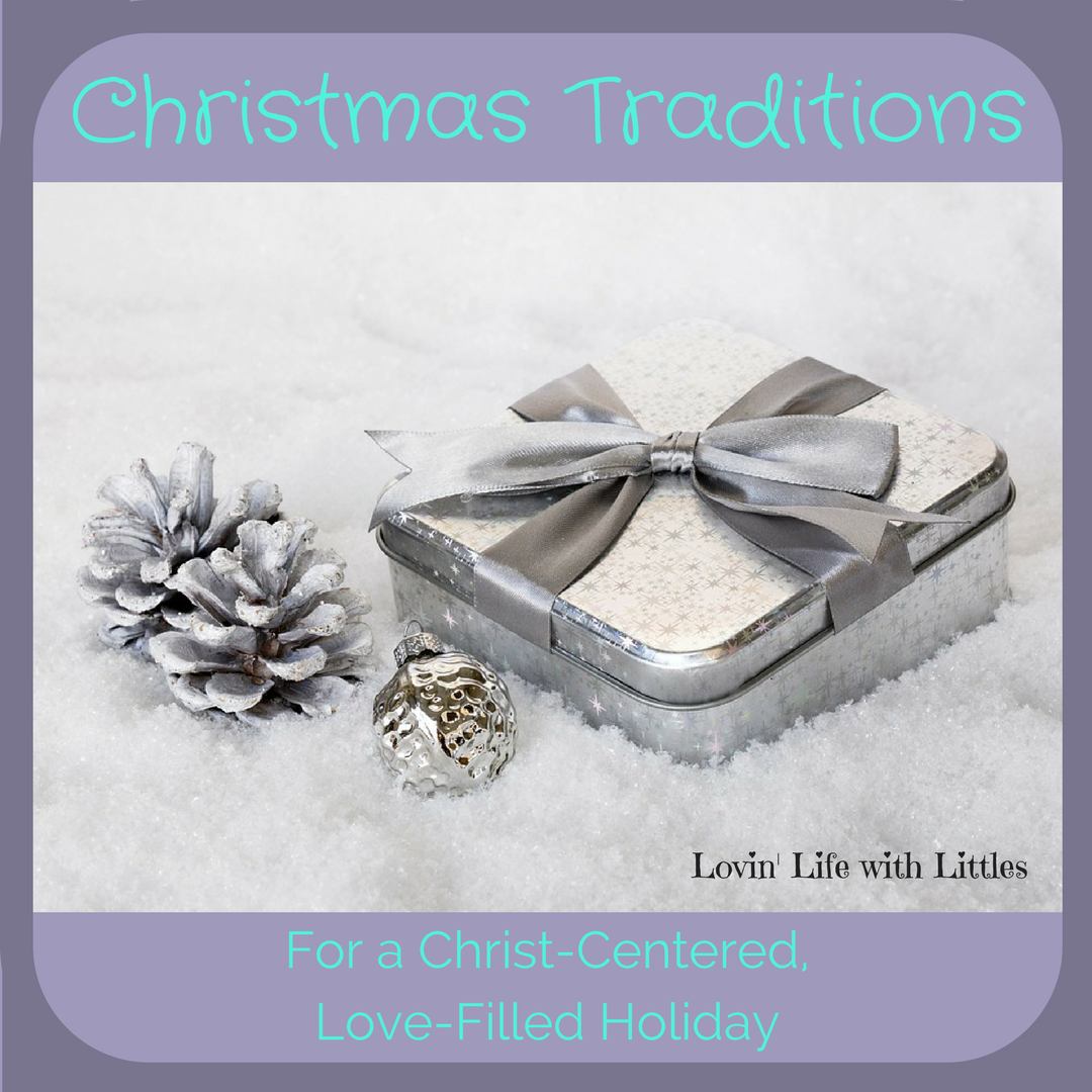 Christmas Traditions for a Christ-Centered, Love-Filled Holiday