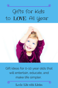 Gifts for Kids Ages 0-10 to Love All Year
