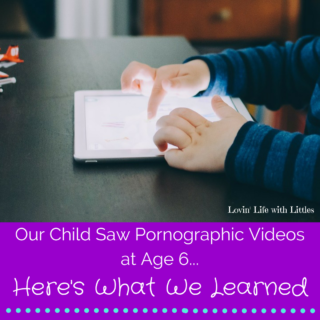 Our Child Saw Pornographic Videos at Age 6...Here's What We Learned
